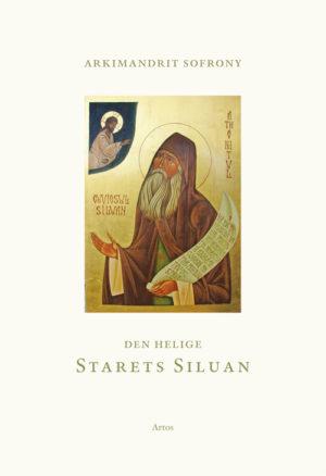 Den helige Starets Siluan - Sofrony' Arkimandrit - Artos & Norma Bokförlag