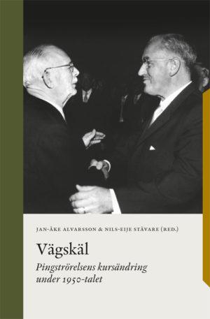VÄGSKÄL - Pingströrelsens kursändring under 1950-talet - Alvararsson' Jan-Åke (red) - Artos & Norma Bokförlag