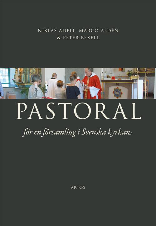 Pastoral – För en församling i Svenska kyrkan - Adell' Niklas - Artos & Norma Bokförlag