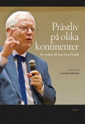 Prästliv på olika kontinenter - En vänbok till Sven Arne Flodell - Sjöström' Lennart (red.) - Artos & Norma Bokförlag