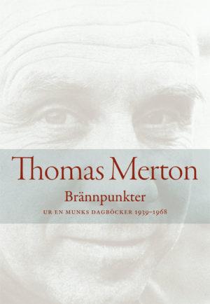 Brännpunkter - Ur en munks dagböcker 1939-1968 - Merton' Thomas - Artos & Norma Bokförlag