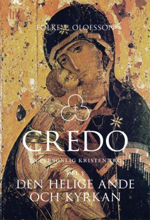 Credo Del III - Den helige ande och kyrkan - Olofsson' Folke T - Artos & Norma Bokförlag
