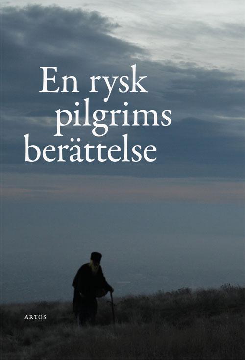 En rysk pilgrims berättelse -  - Artos & Norma Bokförlag