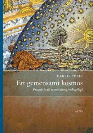 Ett gemensamt kosmos - Tobin' Henrik - Artos & Norma Bokförlag