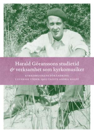 Harald Göranssons studietid & verksamhet som kyrkomusiker - Dillmar' Anders - Artos & Norma Bokförlag