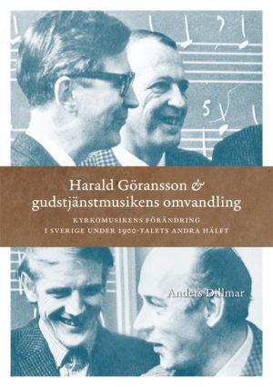 Harald Göransson & gudstjänstmusikens omvandling - Dillmar' Anders - Artos & Norma Bokförlag