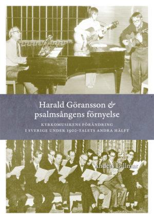 Harald Göransson & psalmsångens förnyelse - Dillmar' Anders - Artos & Norma Bokförlag