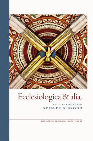 Ecclesiologica & alia - Festskrift till Sven-Erik Brodd - Berggren' Erik (red.) - Artos & Norma Bokförlag