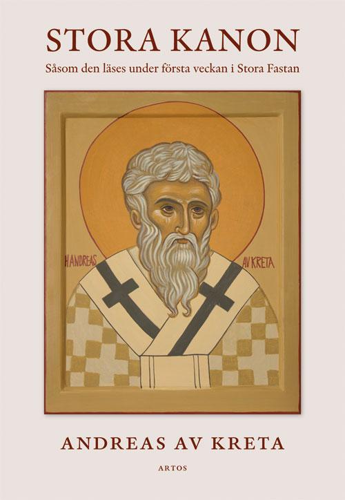 Stora Kanon - Såsom den läses under första veckan i Stora Fastan - Andreas av Kreta - Artos & Norma Bokförlag