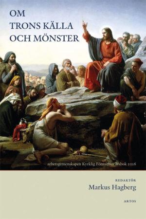Om trons källa och mönster - Hagberg' Markus (red.) - Artos & Norma Bokförlag