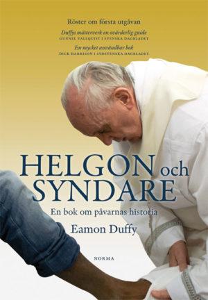 Helgon och syndare - En bok om påvarnas historia - Duffy' Eamon - Artos & Norma Bokförlag
