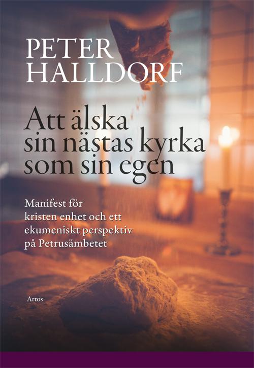 Att älska sin nästas kyrka som sin egen - Halldorf' Peter - Artos & Norma Bokförlag