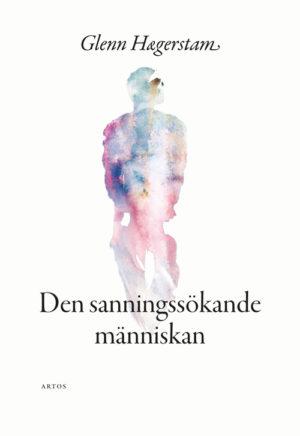Den sanningssökande människan - Hægerstam' Glenn - Artos & Norma Bokförlag