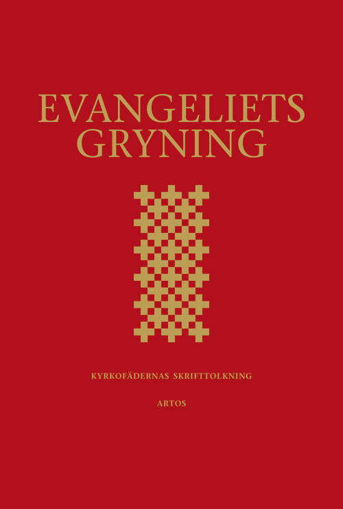 EVANGELIETS GRYNING - kyrkofädernas skrifttolkning : utläggningar av de gammaltestamentliga läsningarna i 2002 års Evangeliebok -  - Artos & Norma Bokförlag