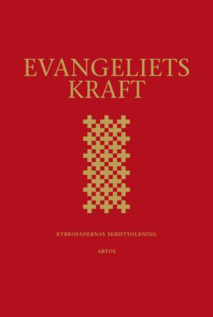 Evangeliets kraft - kyrkofädernas kommentarer till episteltexterna -  - Artos & Norma Bokförlag