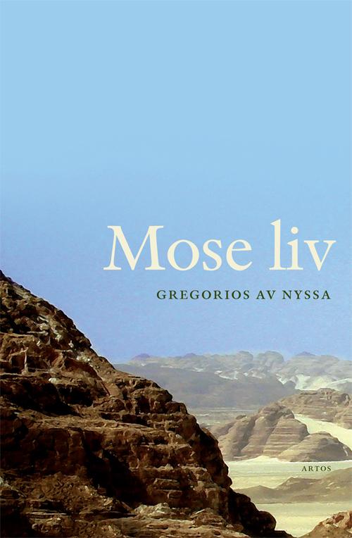 Mose liv - Gregorius av Nyssa - Artos & Norma Bokförlag