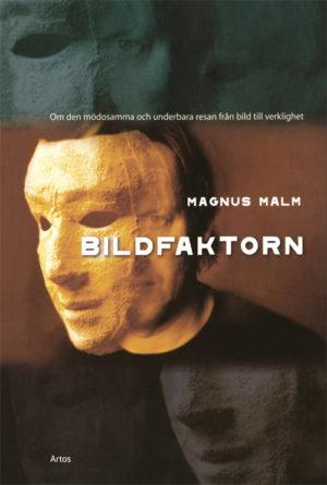 Bildfaktorn - Malm' Magnus - Artos & Norma Bokförlag