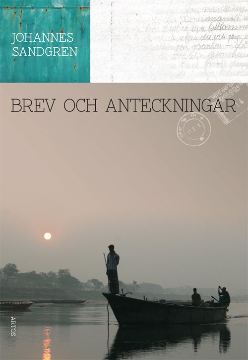 Brev och anteckningar - Sandgren' Johannes - Artos & Norma Bokförlag