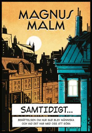 Samtidigt… - Malm' Magnus - Artos & Norma Bokförlag