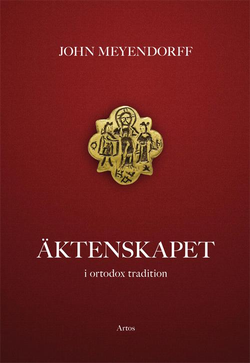 Äktenskapet - I ortodox tradition - Meyendorff' John - Artos & Norma Bokförlag
