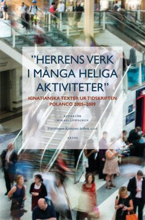Herrens verk i många heliga aktiviteter - Löwegren' Mikael (red.) - Artos & Norma Bokförlag