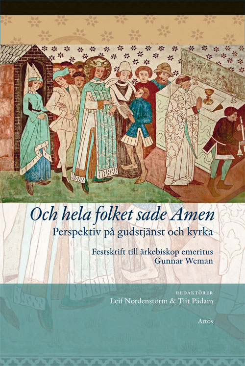 Och hela folket sade Amen - Perspektiv på gudstjänst och kyrka - Nordenstorm' Leif (red.) - Artos & Norma Bokförlag