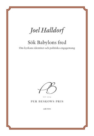 Sök Babylons fred - Om kyrkans identitet och politiska engagemang - Halldorf' Joel - Artos & Norma Bokförlag