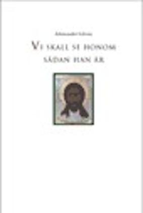 Vi skall se honom sådan han är - Sofrony' Arkimandrit - Artos & Norma Bokförlag