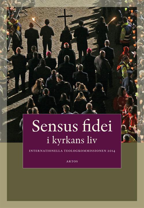 Sensus fidei - I kyrkans liv -  - Artos & Norma Bokförlag