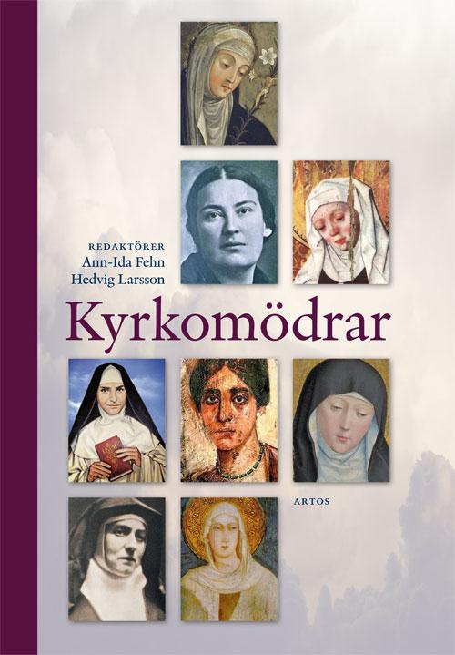 Kyrkomödrar - Fehn' Ann-Ida (red.) - Artos & Norma Bokförlag