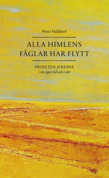 Alla himlens fåglar har flytt - Halldorf' Peter - Artos & Norma Bokförlag