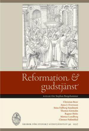 Reformation och gudstjänst - Borgehammar' Stephan (red.) - Artos & Norma Bokförlag