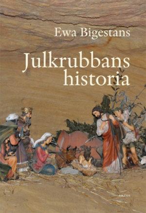 Julkrubbans historia - Bigestans' Ewa - Artos & Norma Bokförlag