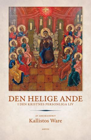 Den Helige Ande i den kristnes personliga liv - Ware' Timothy (Metropolit Kallistos Ware) - Artos & Norma Bokförlag