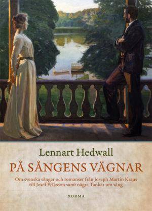 På sångens vägnar - Hedwall' Lennart - Artos & Norma Bokförlag