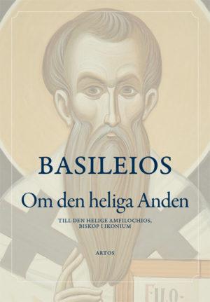 Om den heliga Anden - Basilius av Casearea - Artos & Norma Bokförlag