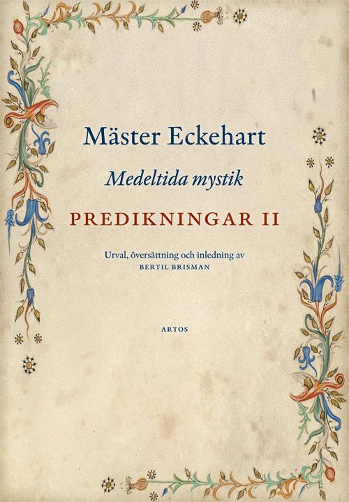 Predikningar II - Medeltida mystik - Mäster Eckehart - Artos & Norma Bokförlag