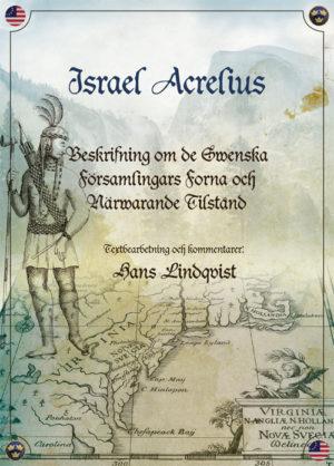 Beskrifning om de Swenska Församlingars Forna och Närwarande Tilstånd - Acrelius' Israel - Artos & Norma Bokförlag