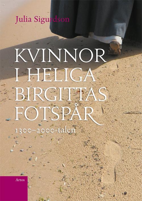 Kvinnor i Heliga Birgittas fotspår - Sigurdson' Julia - Artos & Norma Bokförlag