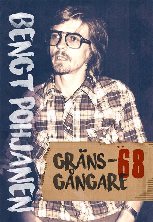 Gränsgångare -68 - Pohjanen' Bengt - Artos & Norma Bokförlag