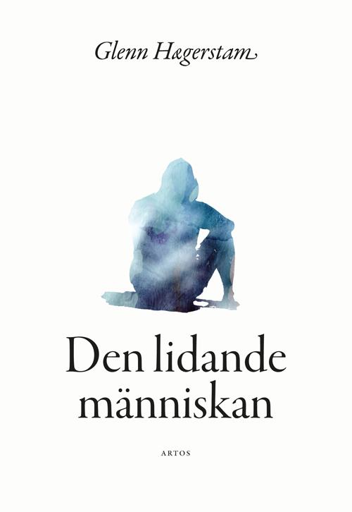 Den lidande människan - Hægerstam' Glenn - Artos & Norma Bokförlag