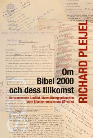 Om Bibel 2000 och dess tillkomst - Pleijel' Richard - Artos & Norma Bokförlag