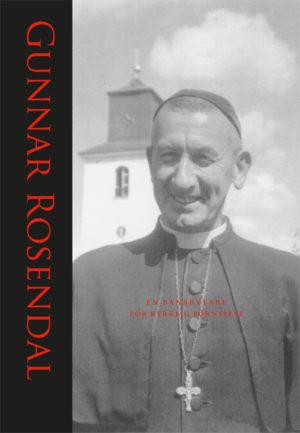 Gunnar Rosendal – En banbrytare för kyrklig förnyelse -  - Artos & Norma Bokförlag