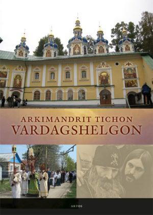Vardagshelgon - Tichon' Arkimandrit - Artos & Norma Bokförlag