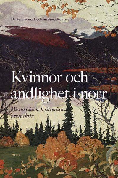 Kvinnor och andlighet i norr - Lindmark' Daniel (red.) - Artos & Norma Bokförlag