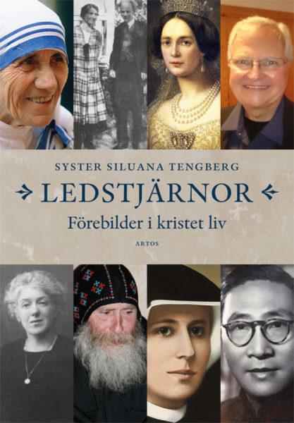 Ledstjärnor - Förebilder i kristet liv - Tengberg' Siluana - Artos & Norma Bokförlag
